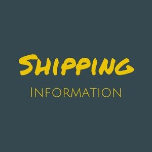 Other - Shipping Info! Please read!